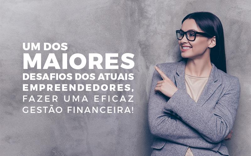 Gestao Financeira - Porto Lemes - Um dos maiores desafios dos atuais empreendedores, fazer uma eficaz gestão financeira