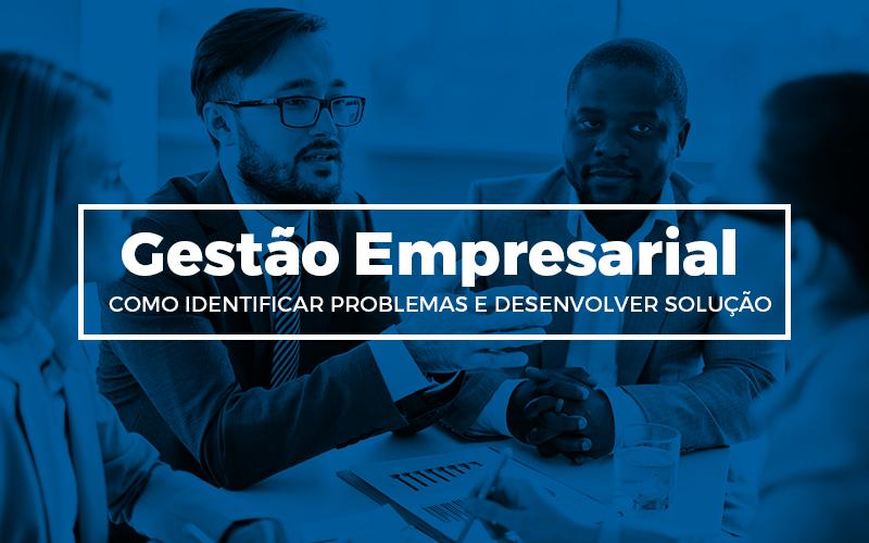 Gestao Empresarial - Porto Lemes - Gestão Empresarial – como identificar problemas e desenvolver solução