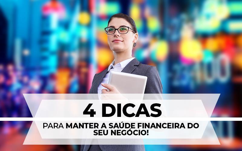 Manter A Saúde Financeira Do Seu Negócio - Porto Lemes - 4 dicas para manter a saúde financeira do seu negócio!