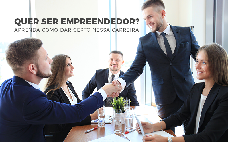 Quer Ser Empreendedor - Porto Lemes - Quer ser empreendedor? Aprenda como dar certo nessa carreira