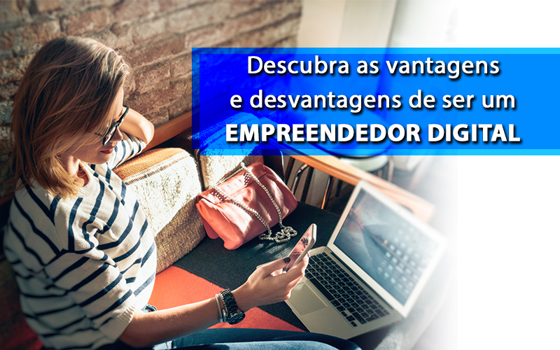Empreendedor Digital - Porto Lemes - Descubra as vantagens e desvantagens de ser um empreendedor digital
