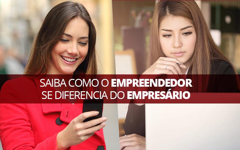 Empreendedor Se Diferencia Do Empresário - Porto Lemes - Saiba como o empreendedor se diferencia do empresário