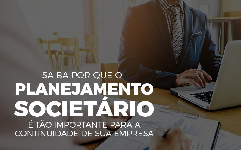 Saiba Por Que O Planejamento Societario - Porto Lemes - Saiba por que o planejamento societário é tão importante para a continuidade de sua empresa