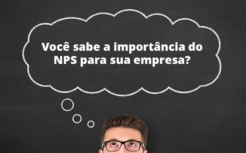 Importância Do Nps - Porto Lemes - Você sabe a importância do NPS para sua empresa?