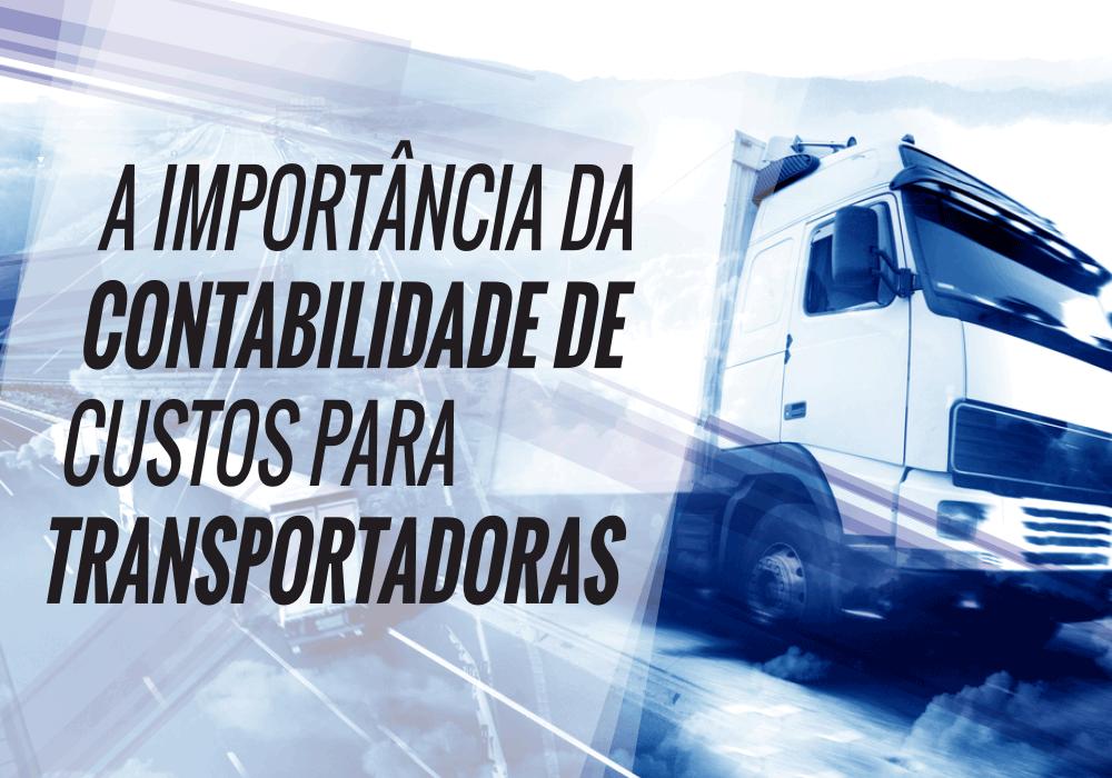 1484685259 Contabilidade Custos Transportadoras - Porto Lemes - A importância da contabilidade de custos para transportadoras