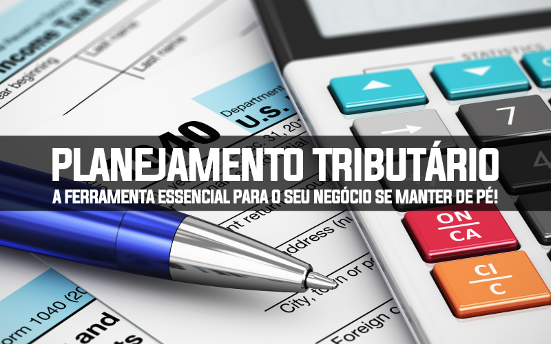 Planejamento Tributário - Porto Lemes - Planejamento Tributário – a ferramenta essencial para o seu negócio se manter de pé!