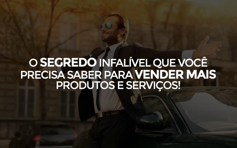 VocÊ Precisa Saber Para Vender Mais - Porto Lemes - O SEGREDO INFALÍVEL QUE VOCÊ PRECISA SABER PARA VENDER MAIS PRODUTOS E SERVIÇOS!