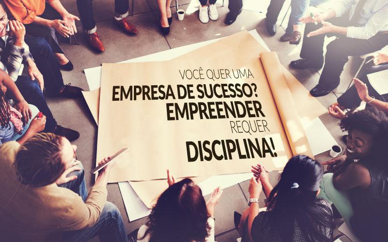 Abrir Uma Empresa (1) - Porto Lemes - Você quer uma empresa de sucesso? Empreender requer disciplina!