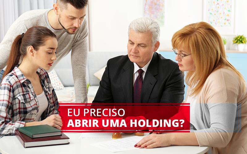Abrir Uma Holding - Porto Lemes - Eu preciso abrir uma holding?