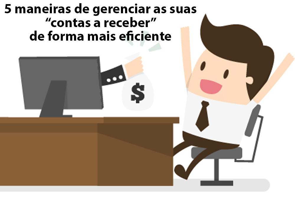 """Contas A Receber - Porto Lemes - 5 maneiras de gerenciar as suas """"contas a receber"""" de forma mais eficiente"""