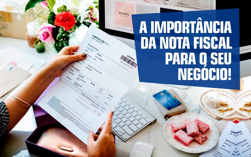 Emissão De Nota Fiscal - Porto Lemes - A importância da Nota Fiscal para o seu Negócio!