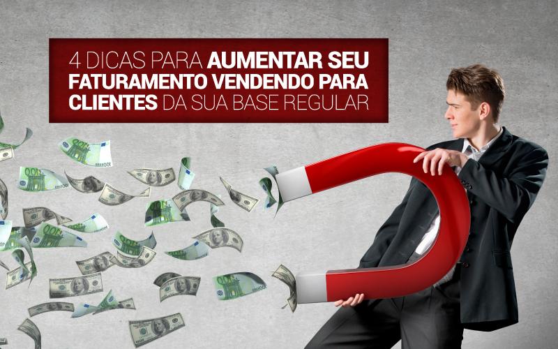 Famosa Crise - Porto Lemes - 4 dicas para aumentar seu faturamento vendendo para clientes da sua base regular