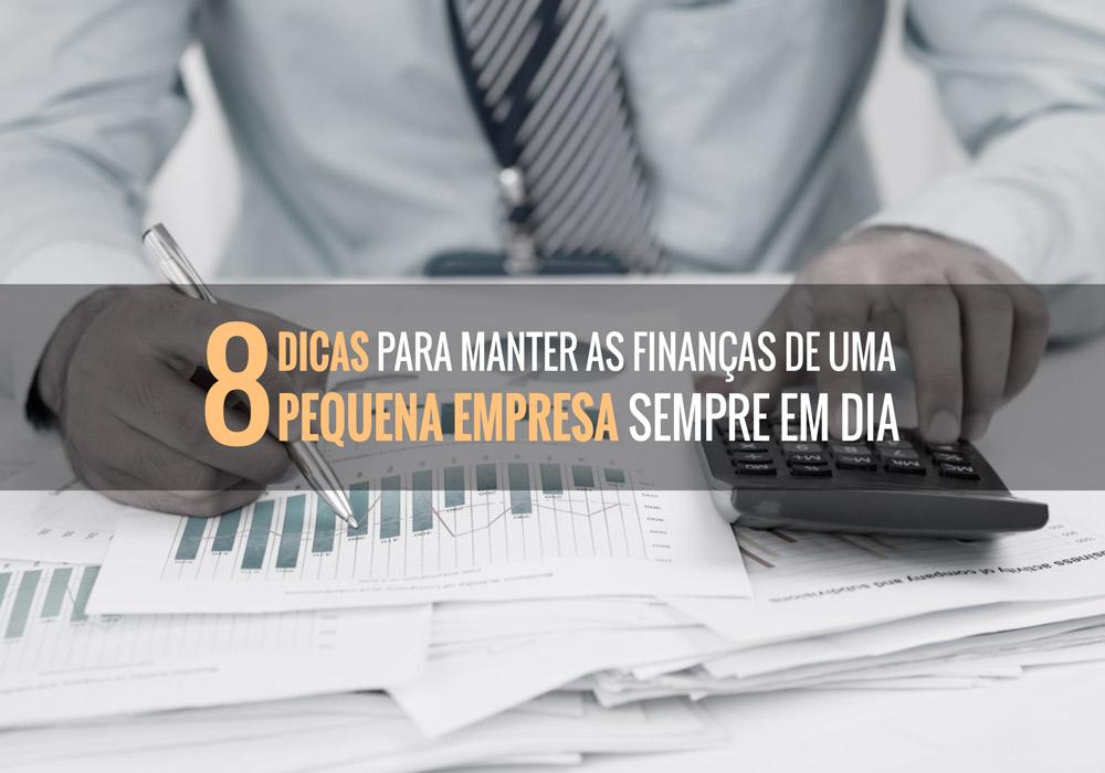 Finanças De Sua Pequena Empresa - Porto Lemes - 8 dicas para manter as finanças de uma pequena empresa sempre em dia