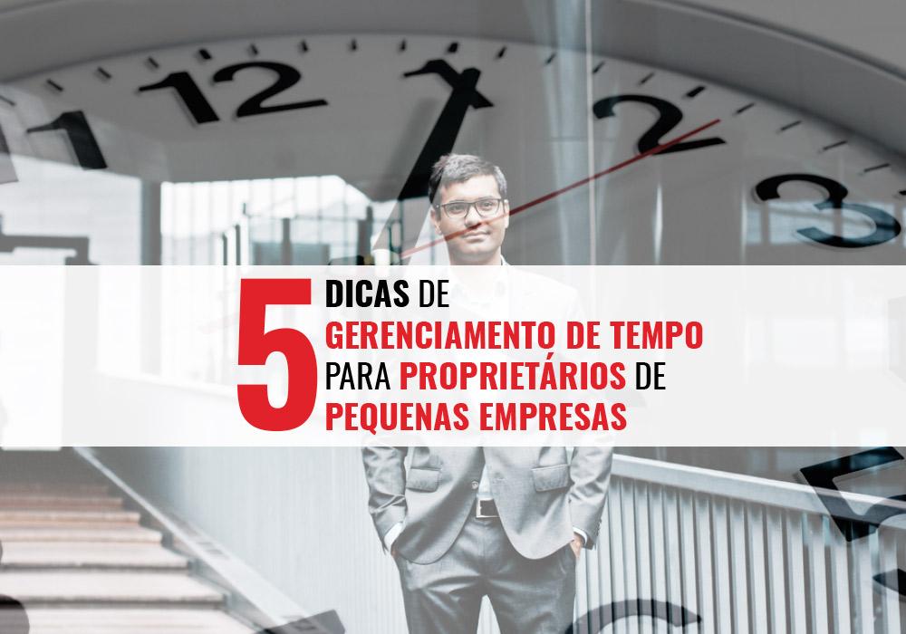 Gerenciamento De Tempo Para Proprietários De Pequenas Empresas - Porto Lemes - 5 dicas de gerenciamento de tempo para proprietários de pequenas empresas