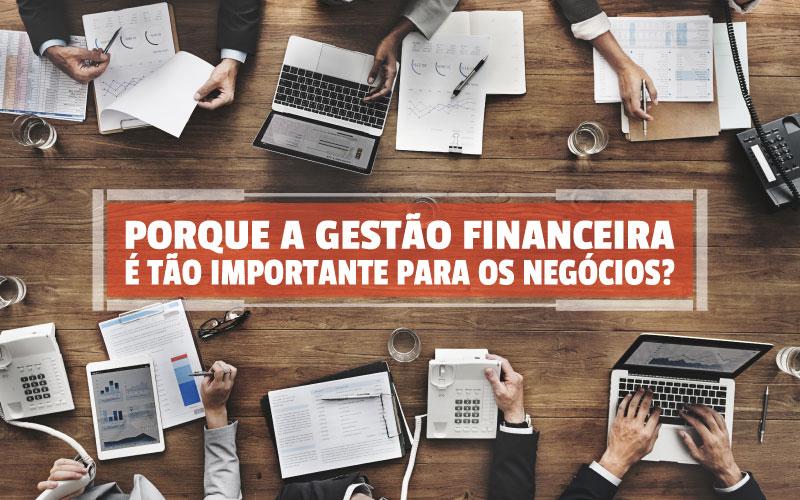 Gestão Financeira - Porto Lemes - POR QUE A GESTÃO FINANCEIRA É TÃO IMPORTANTE PARA OS NEGÓCIOS?