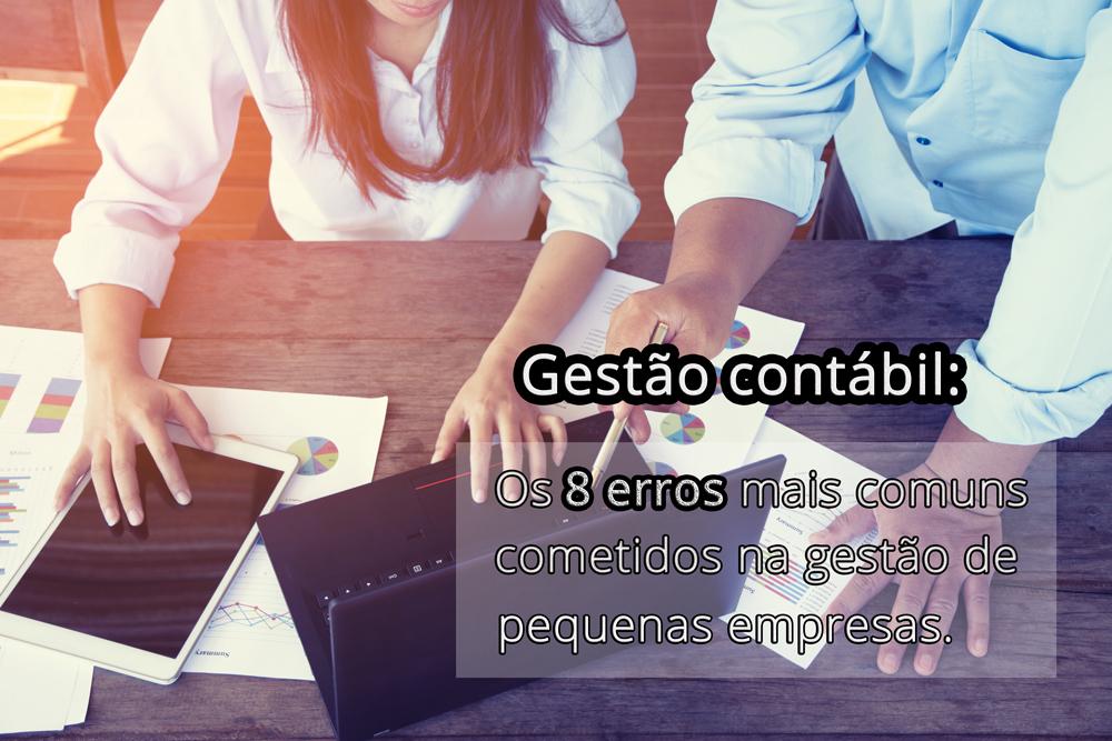 Gestao Contabil Nao Exclus - Porto Lemes - Gestão Contábil: Os 8 erros mais comuns cometidos na gestão de pequenas empresas
