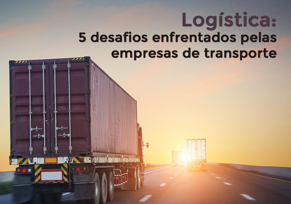 Não Exclusivos - Porto Lemes - Logística: 5 desafios enfrentados pelas empresas de transporte
