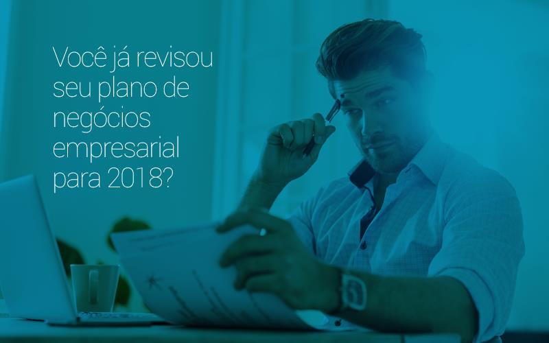 Plano De Negócios Empresarial - Porto Lemes - Você já revisou seu plano de negócios empresarial para 2018?