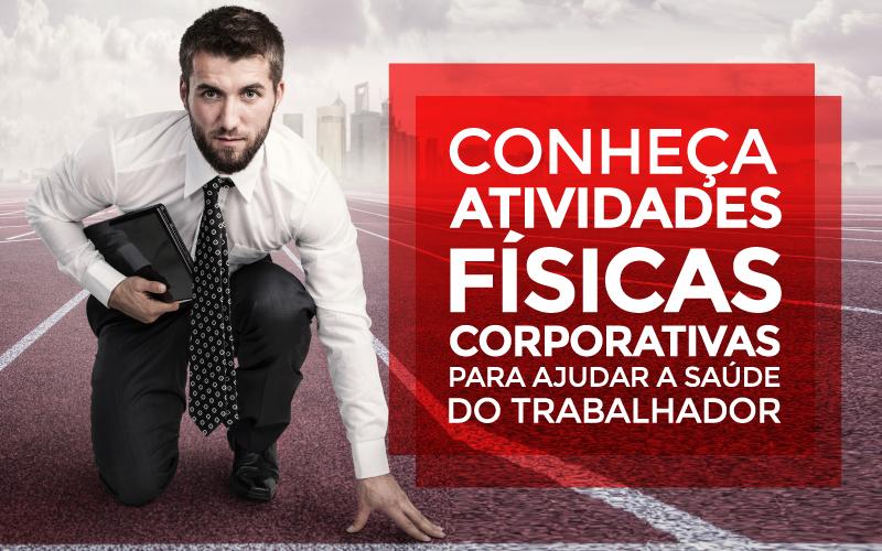 Saúde Do Trabalhador - Porto Lemes - Conheça atividades físicas corporativas para ajudar a saúde do trabalhador
