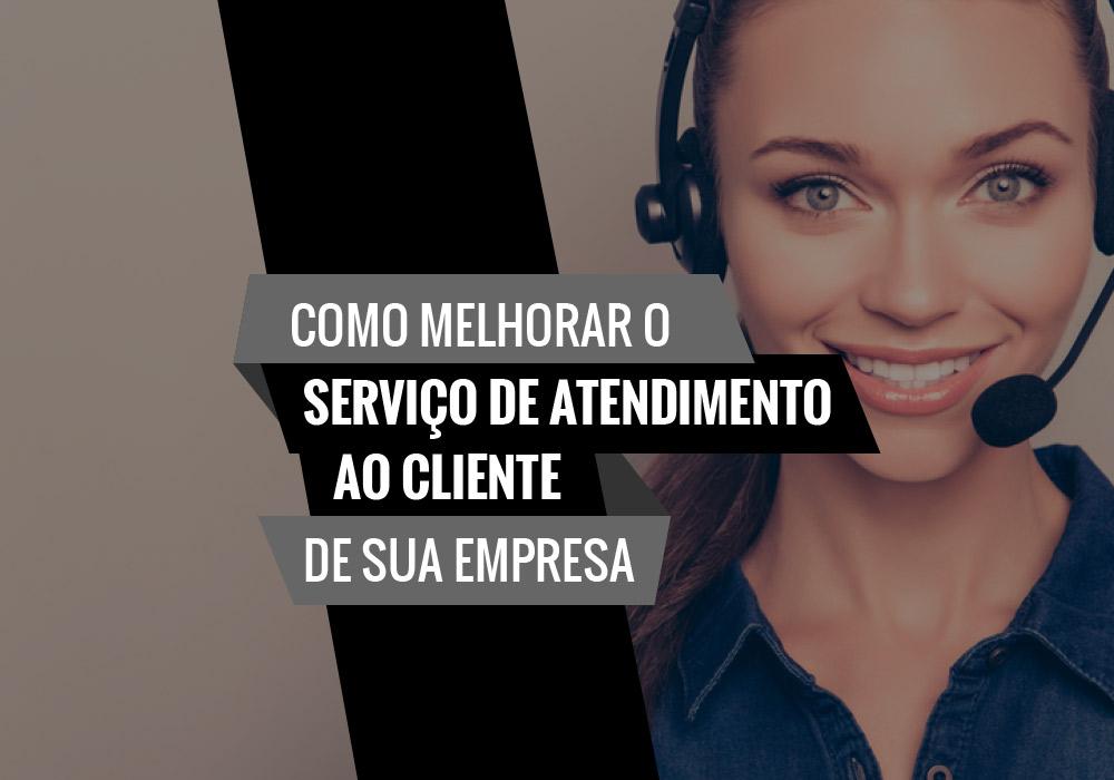 Serviço De Atendimento Ao Cliente´ - Porto Lemes - Como melhorar o Serviço de Atendimento ao Cliente de sua Empresa