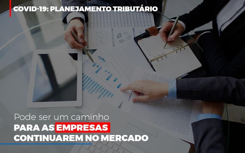 Covid 19 Planejamento Tributario Pode Ser Um Caminho Para Empresas Continuarem No Mercado - Contabilidade no Itaim Paulista - SP   Abcon Contabilidade - COVID-19: Planejamento tributário pode ser um caminho para as empresas continuarem no mercado