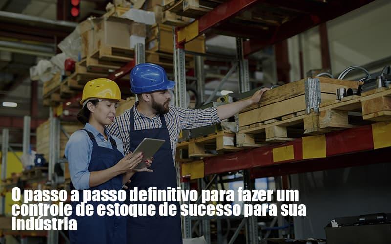controle-de-estoque-como-fazer-para-industrias-durante-a-crise - Controle De Estoque: Como Fazer Para Indústrias Durante A Crise?
