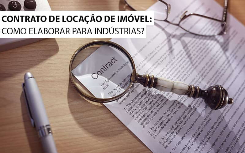 contrato-de-locacao-de-imovel-como-elaborar-para-industrias - Contrato de locação de imóvel: Como elaborar para indústrias?