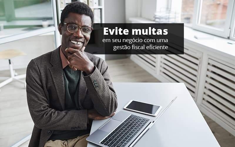 Evite Multas Em Seu Negocio Com Uma Gestao Fiscal Eficiente Post (1) Quero Montar Uma Empresa - Contabilidade na Zona Leste em São Paulo - SP | Porto Lemes - Como realizar uma gestão fiscal eficiente?