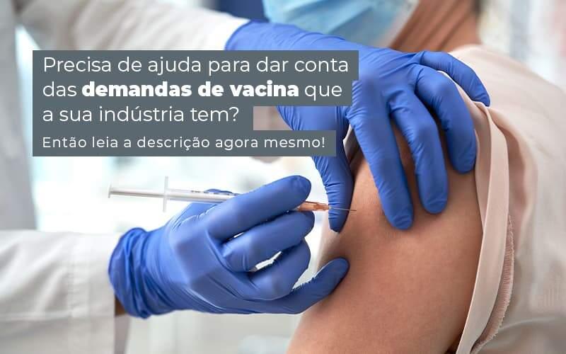 Precisa De Ajuda Para Dar Conta Das Demandas De Vacina Que A Sua Industria Tem Entao Leia A Descricao Agora Mesmo Post 1 - Contabilidade na Zona Leste em São Paulo - SP | Porto Lemes - Como realizar o controle de produção de vacinas?