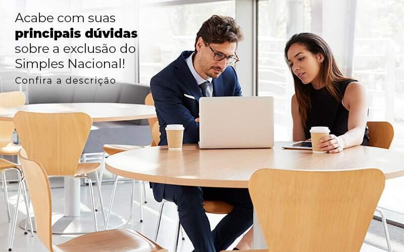 Acaba Com Suas Principais Duvidas Sobre A Exclusao Do Simples Nacional Post 1 - Contabilidade na Zona Leste em São Paulo - SP | Porto Lemes - Exclusão do Simples Nacional – como funciona?