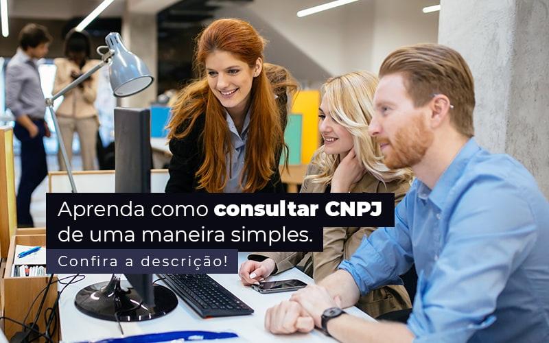 Aprenda Como Consultar Cnpj De Uma Maneira Simples Post 1 - Contabilidade na Zona Leste em São Paulo - SP   Porto Lemes - Como consultar CNPJ de uma forma simples?