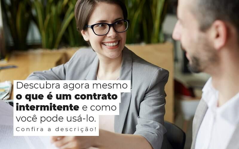 Descubra Agora Mesmo O Que E Um Contrato Intermitente E Como Voce Pode Usalo Post 1 - Contabilidade na Zona Leste em São Paulo - SP   Porto Lemes - Contrato intermitente para indústria – como funciona?