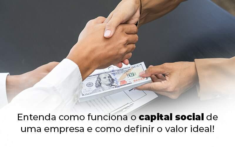 Entenda Como Funciona O Capital Social De Uma Empresa E Como Definir O Valor Ideal Blog 1 - Contabilidade na Zona Leste em São Paulo - SP | Porto Lemes - Capital social de uma empresa: entenda como funciona!