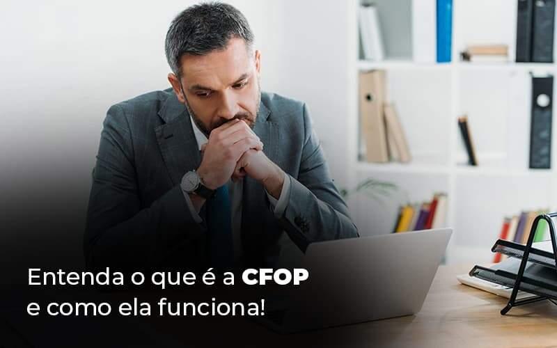 Entenda O Que E A Cfop E Como Ela Funciona Blog 1 - Contabilidade na Zona Leste em São Paulo - SP   Porto Lemes - CFOP: entenda do que se trata