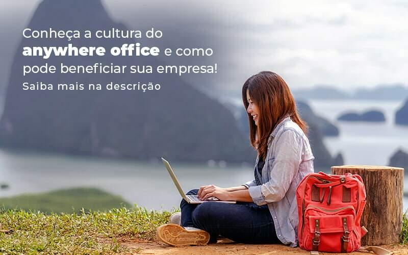 Conheca A Cultura Do Anywhere Office E Como Pode Beneficiar Sua Empresa Blog 2 - Contabilidade na Zona Leste em São Paulo - SP | Porto Lemes - Anywhere office: conheça essa cultura empresarial
